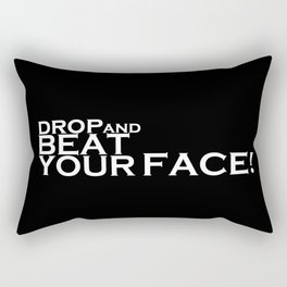 Drop and Beat your face army quote Rectangular Pillow