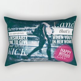 When you're in her womb; Mothers Day Rectangular Pillow
