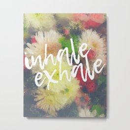 Inhale Exhale Breathe Metal Print