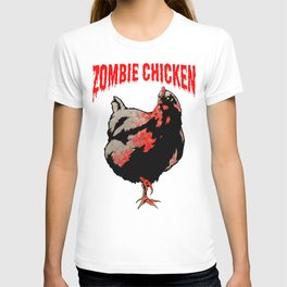 All Fear The Zombie Chicken! T-shirt