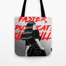Faster, Pussycat! Kill! Kill! Artwork  Tote Bag