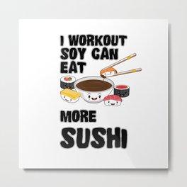 I Workout Sushi Kawaii Japanese Sashimi Maki Nigiri Soy Sauce Metal Print