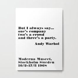 three's a party - andy quote Metal Print