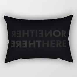 NEITHER HERE NOR THERE Rectangular Pillow