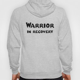 Warrior in Recovery Hoody