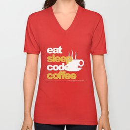 Programmer : Eat, Sleep, Code, and Coffee Unisex V-Neck
