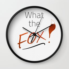 WHAT THE FOX! Wall Clock