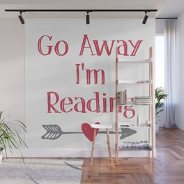 Go Away I'm Reading Wall Mural