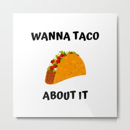 Wanna Taco About It Taco Pattern Taco Print Tacos Metal Print
