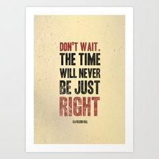 Don't wait Art Print