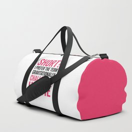 Short Hottie Funny Quote Duffle Bag