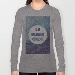 La Buena Onda (Good Vibes) Long Sleeve T-shirt