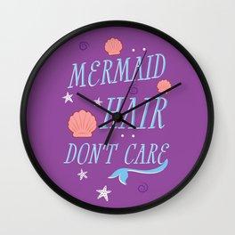 Mermaid Hair Don't Care Wall Clock