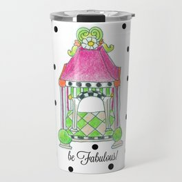 be Fabulous! Travel Mug