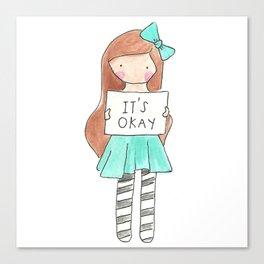 It's Okay Canvas Print