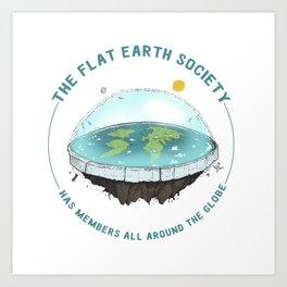 The Flat Earth has members all around the globe Art Print