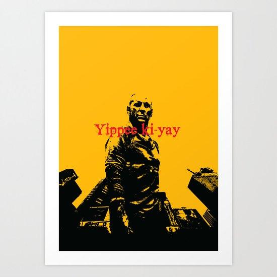 Yippee ki-yay Art Print