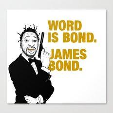 Word is bond. James Bond. Canvas Print