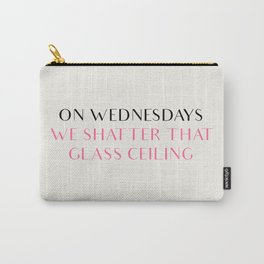 ON WEDNESDAYS WE SHATTER THAT GLASS CEILING Carry-All Pouch