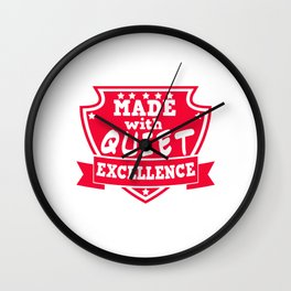 Empowerment Excellence Tshirt Design QUIET EXCELLENCCE Wall Clock