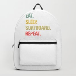 Eat Sleep Repeat Shirt Eat Sleep Surfboard Repeat Funny Gift Backpack