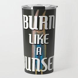 BURN LIKE A BUNSEN Travel Mug