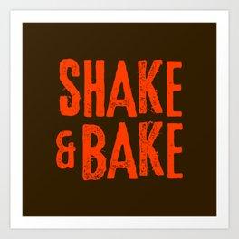 Shake and Bake Art Print