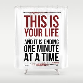 Fight Club - This is Your Life... Shower Curtain