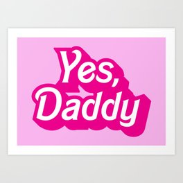 Yes, Daddy Parody DDLG design Art Print