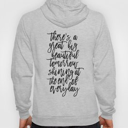 There' A Great Big Beautiful Tomorrow Shining At The End of Everyday,Kids Room Decor,Children Hoody