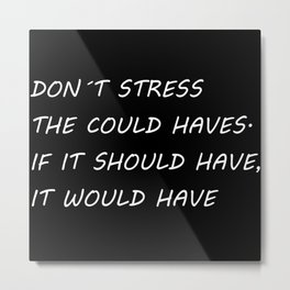 Don't stress Metal Print