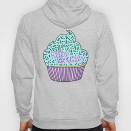 RIOTS NOT DIETS (cupcakes) Hoody