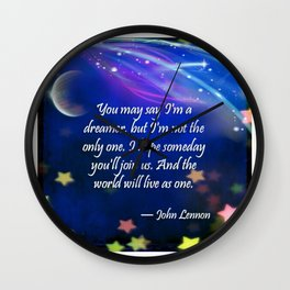"""you may say I'm a dreamer..."" Wall Clock"