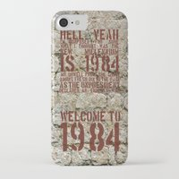 1984 iPhone & iPod Cases featuring Welcome To 1984 by Catherine Doolan