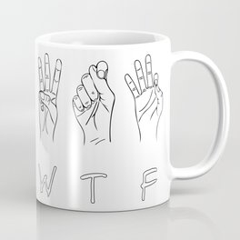 What the fuck sign Coffee Mug