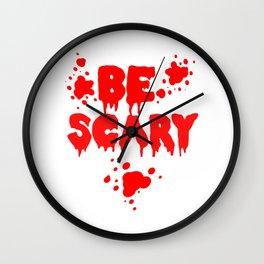 Be scary Wall Clock