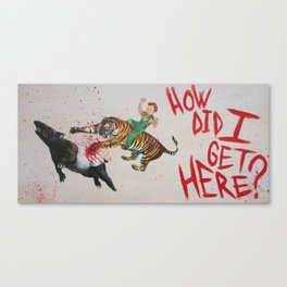 How Did I Get Here!? Canvas Print