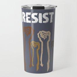 Resist! Travel Mug