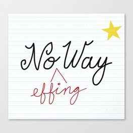 No (Effing) Way - Proofreader's Print Canvas Print