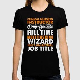 Clinical Nursing Instructor Wizard T-shirt