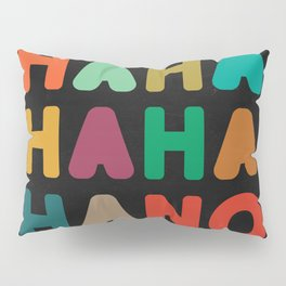 Hahahahaha no Pillow Sham