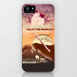 Gay Marriage Killed the Dinosaurs iPhone Case