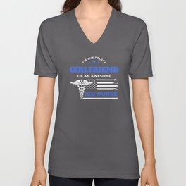 I Am The Proud Girlfriend of an ICU Nurse Awesome Unisex V-Neck