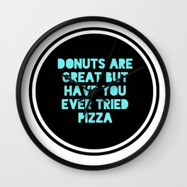 Donuts? I prefer Pizza Wall Clock