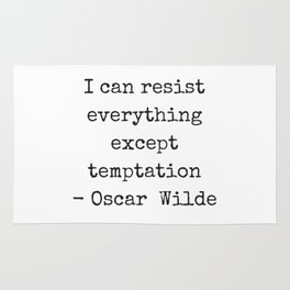 Oscar Wilde Quote  - black and white typewriter font - I can resist everything except temptation Rug