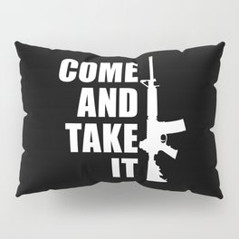 Come and Take it with AR-15 inverse Pillow Sham