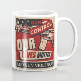 Gun Control - Our Lives Matter Coffee Mug