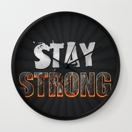 Stay Strong Quote Wall Clock