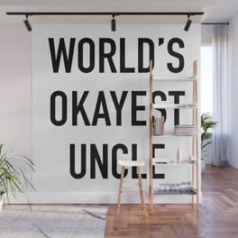 World's Okayest Uncle Black Typography Wall Mural