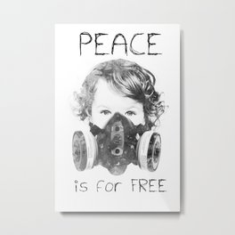 Peace is for Free Metal Print